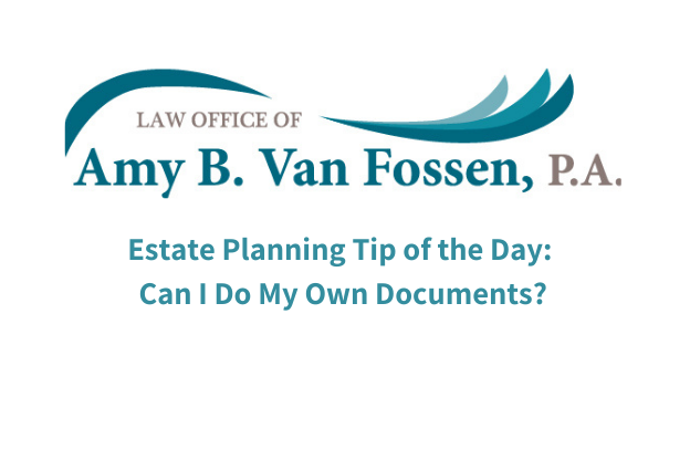 Estate Planning Tip of the Day Can I Do My Own Documents